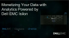 Monetizing Your Data with Analytics Powered by Dell EMC Isilon