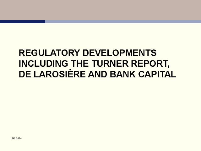 The Turner Report, De Larosiere and bank capital