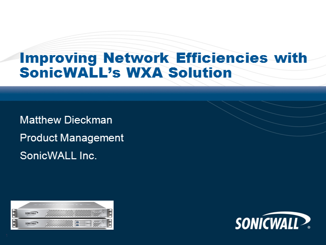 Improving Network Efficiencies with SonicWALL's WXA Solution