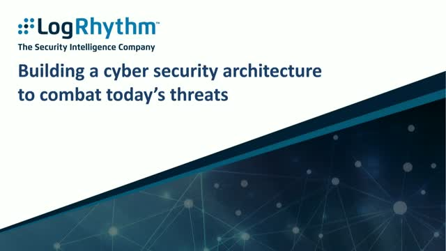 Building a cyber security architecture to combat today's damaging threats