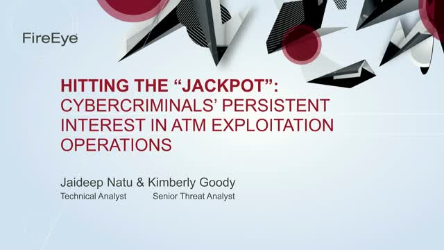Hitting the Jackpot: Cybercriminals' Persistent Interest in ATM Exploitation Ops