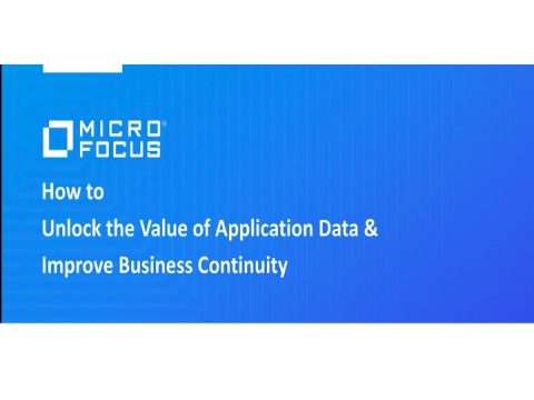 How to Unlock the Value of Application Data & Improve Business Continuity