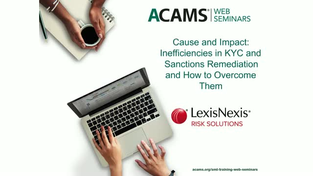 Cause and Impact: Inefficiencies in KYC and Sanctions Remediation