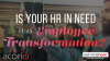Is Your HR in Need of an Employee Transformation?