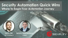 Security Automation Quick Wins
