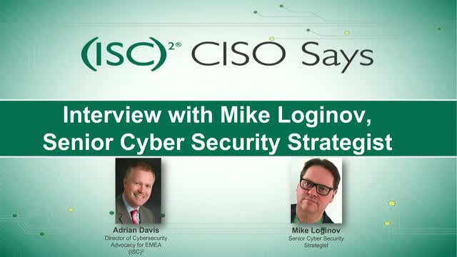 CISO Says: Interview with Mike Loginov, Public Sector Cyber Security Strategist