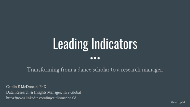 Leading Indicators: Transforming from a dance scholar to a research manager