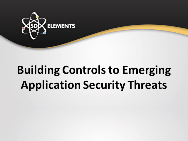 Building Controls to Emerging Application Security Threats
