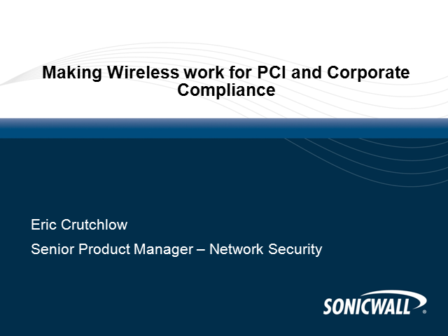Making Wireless work for PCI and Corporate Compliance