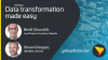 Data Transformation Made Easy