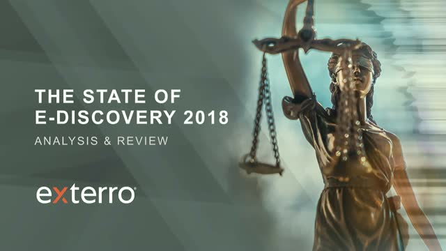 The State of E-Discovery 2018: Analysis & Review