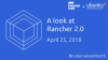 A look at Rancher 2.0