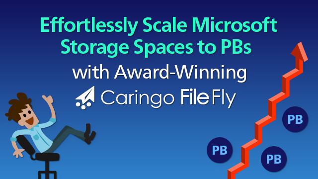 Effortlessly Scale Microsoft Storage Spaces to PBs with Award-Winning FileFly