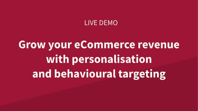 Grow your eCommerce revenue with personalisation and behavioural targeting