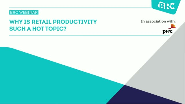BRC & PwC Webinar: Why is Retail Productivity such a Hot topic?