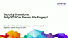 Security Champions: Only YOU Can Prevent File Forgery
