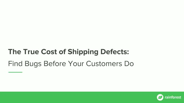The True Cost of Shipping Defects: Find Bugs Before Your Customers Do