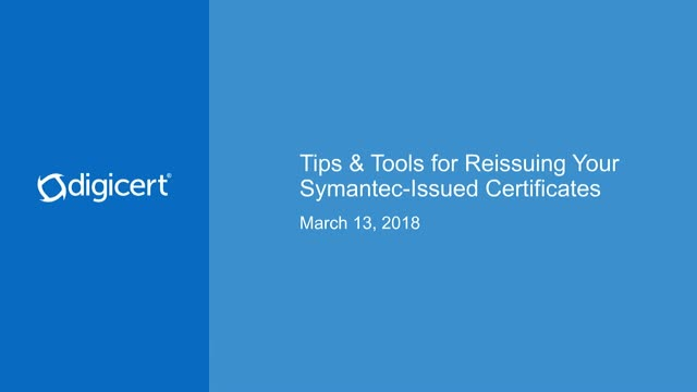 Tips & Tools for Reissuing Your Symantec-Issued Certificates
