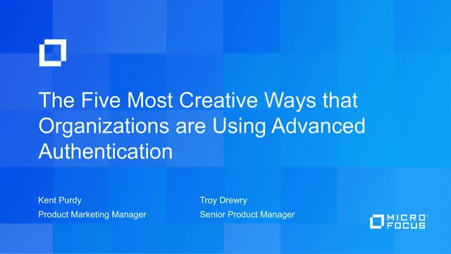 Creative Ways that Organizations are using Advanced Authentication