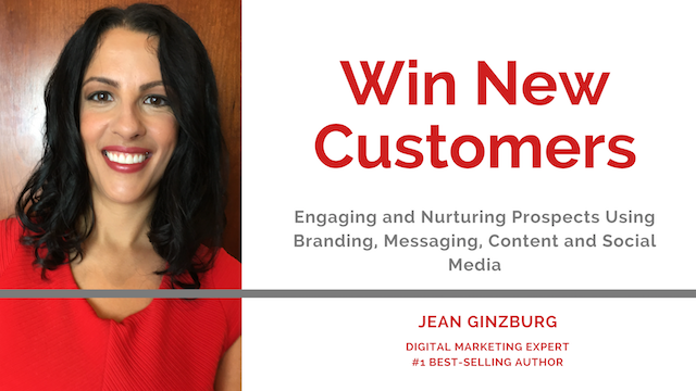 Win New Customers: Engaging & Nurturing Prospects w/ Messaging, Content & Social