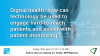 Digital health: how can technology be used to engage hard-to-reach patients?