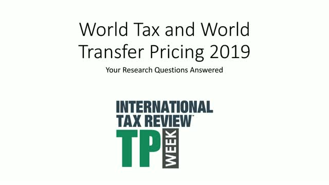 World Tax and World Transfer Pricing 2019 - Your Research Questions Answered