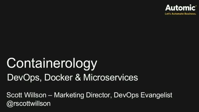 Containerology – DevOps, Docker and Microservices in a Continuous Delivery world