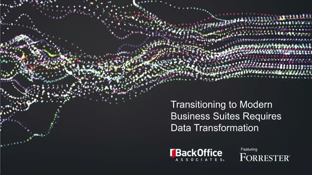 Transitioning to Modern Business Suites Requires Data Transformation