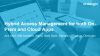 Hybrid Access Management for both On-Prem and Cloud Apps