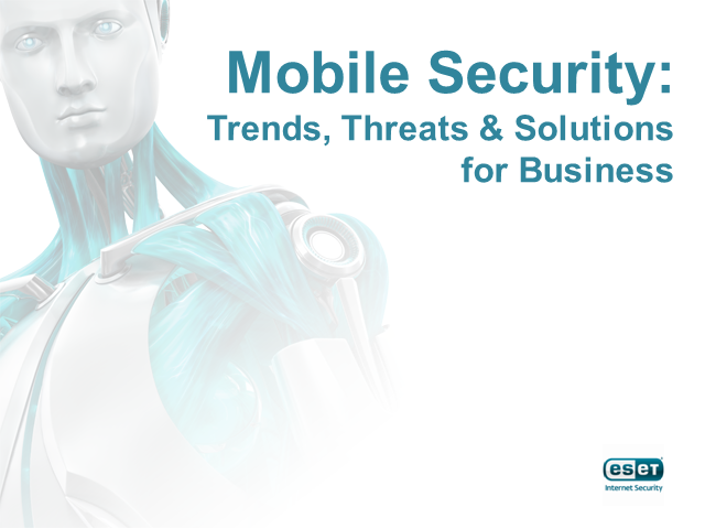 Mobile Security: Trends, Threats and Solutions for Your Business
