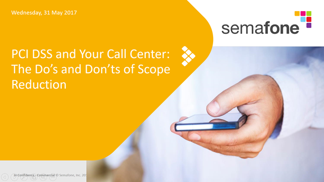 PCI DSS Compliance & Your Call Center: The Do's and Don'ts of Scope Reduction