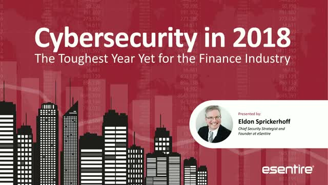 Cybersecurity in 2018: The Toughest Year Yet for the Finance Industry