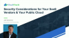 Security Considerations for Your SaaS Vendors and Your Public Cloud