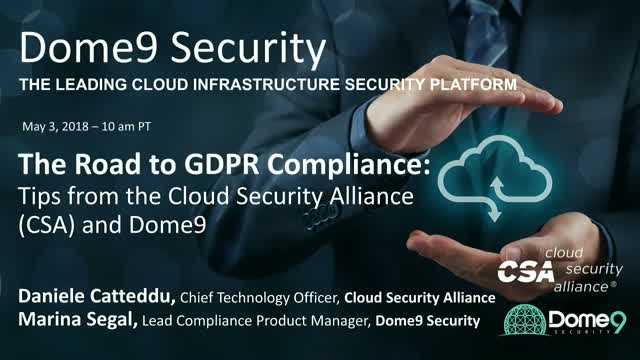The Road to GDPR Compliance: Tips from the Cloud Security Alliance and Dome9