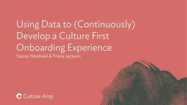Using Data to (Continuously) Develop a Culture First Onboarding Experience