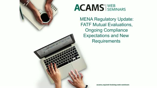 MENA Regulatory Update: FATF Mutual Evaluations, Ongoing Compliance Expectations