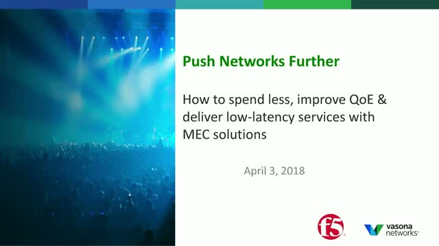 Address capital constraints, improve QoE & deliver low-latency services with MEC