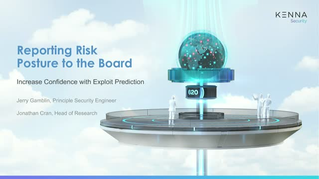 Reporting Risk Posture to the Board: Increase Confidence with Exploit Prediction