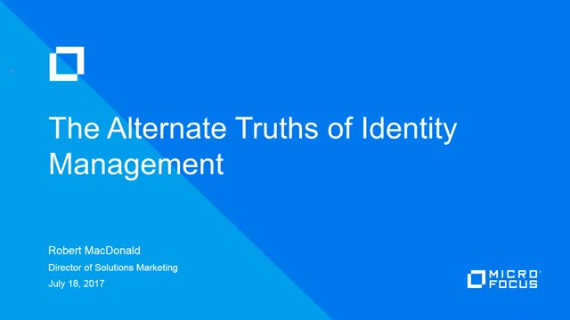 The Alternate Truths of Identity Management