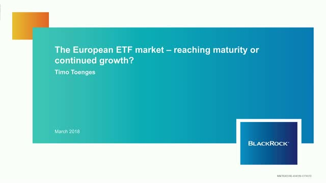 The European ETF market – reaching maturity or continued growth?