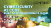 Cybersecurity as Code: Build a secure-by-default Cloud