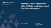 Smarter, faster, predictions with Artificial Intelligence & Predictive Analytics