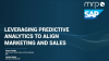 Leveraging Predictive Analytics to Align Marketing and Sales