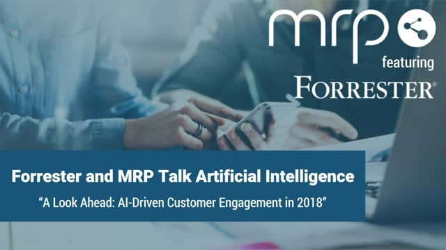 Forrester and MRP talk Artificial Intelligence in 2018