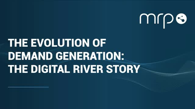 The Evolution of Demand Generation: The Digital River Story