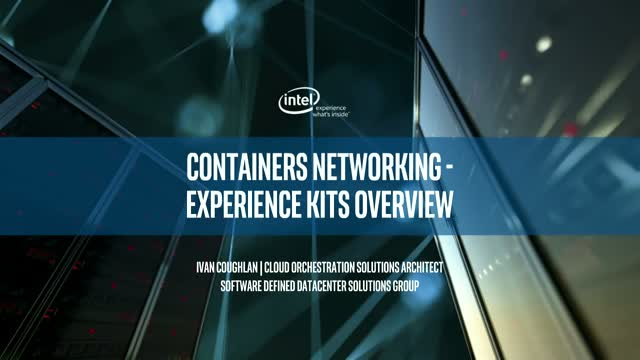 Containers Networking - Experience Kits and Technology Overview
