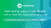 Maintaining Legacy Code Quality: How to Work Effectively with Legacy Code