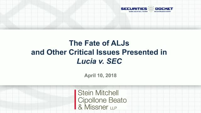 The Fate of ALJs and Other Critical Issues Presented in Lucia v. SEC