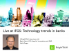Live at IFGS: Technology trends in banks