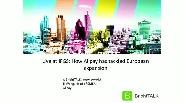 Live at IFGS: How Alipay has tackled European expansion